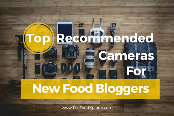 Top-Recommended-Cameras-For-New-Food-Bloggers